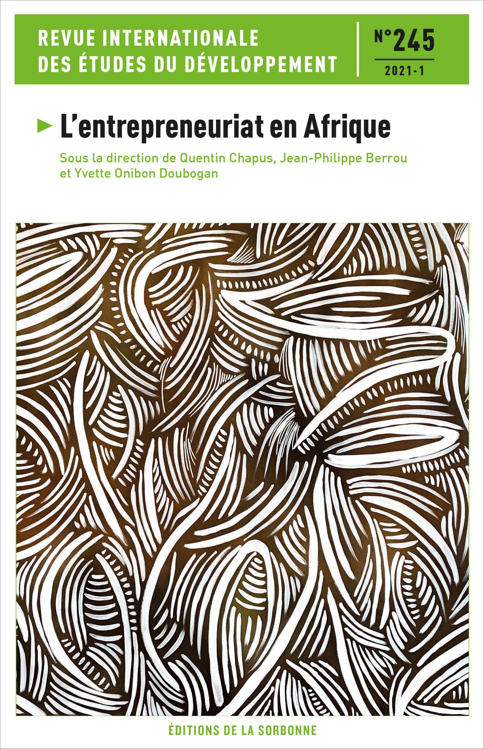 Couverture du numéro 245 (2021-1) de la Revue internationale des études du développement, intitulé L'entrepreneuriat en Afrique, sous la direction de Quentin Chapus, Jean-Philippe Berrou et Yvette Onibon Doubogan.